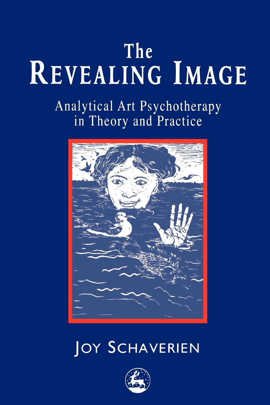 Joy Schaverien The Revealing Image. Cultivating the Artist Identity in Art Therapist