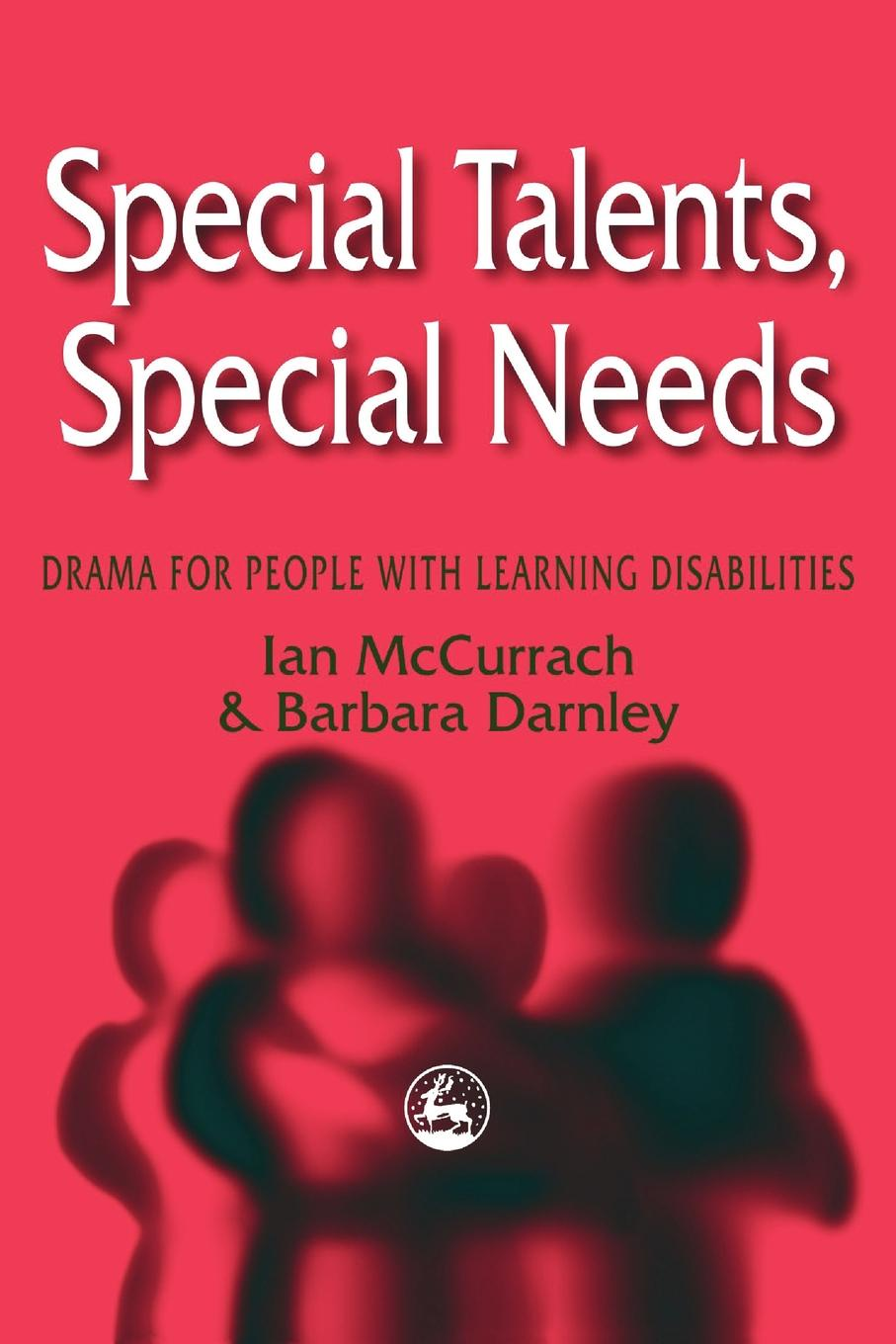 Ian McCurrach, Barbara Darnley Special Talents, Special Needs. Drama for People with Learning Disabilities