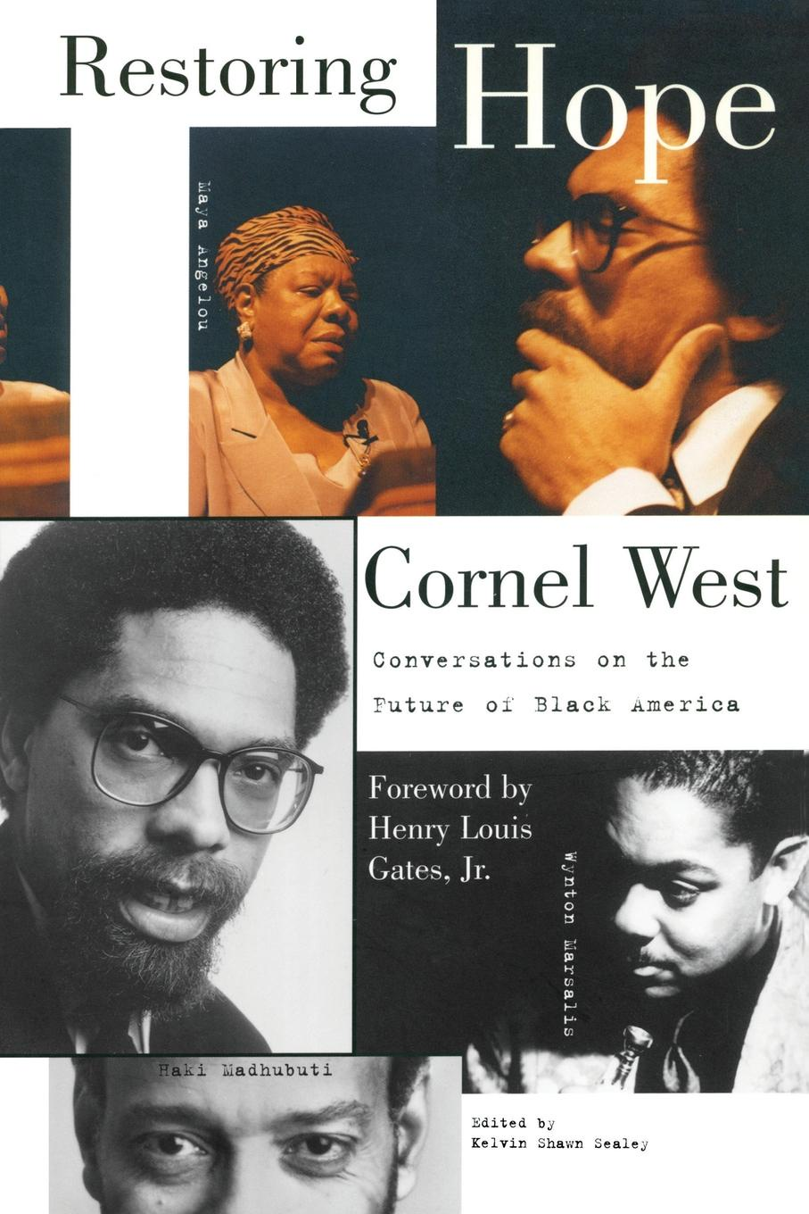 Cornel West Restoring Hope. Conversations on the Future of Black America mike maxwell future focused history teaching restoring the power of historical learning