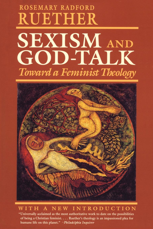 Rosemary Radford Ruether Sexism and God Talk. Toward a Feminist Theology недорго, оригинальная цена