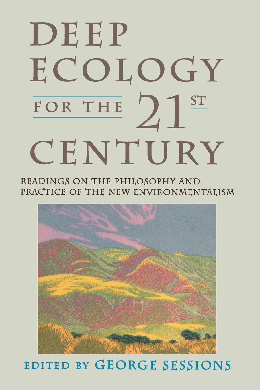 George Sessions Deep Ecology for the Twenty-First Century mark philps kingdom come essential theology for the twenty first century