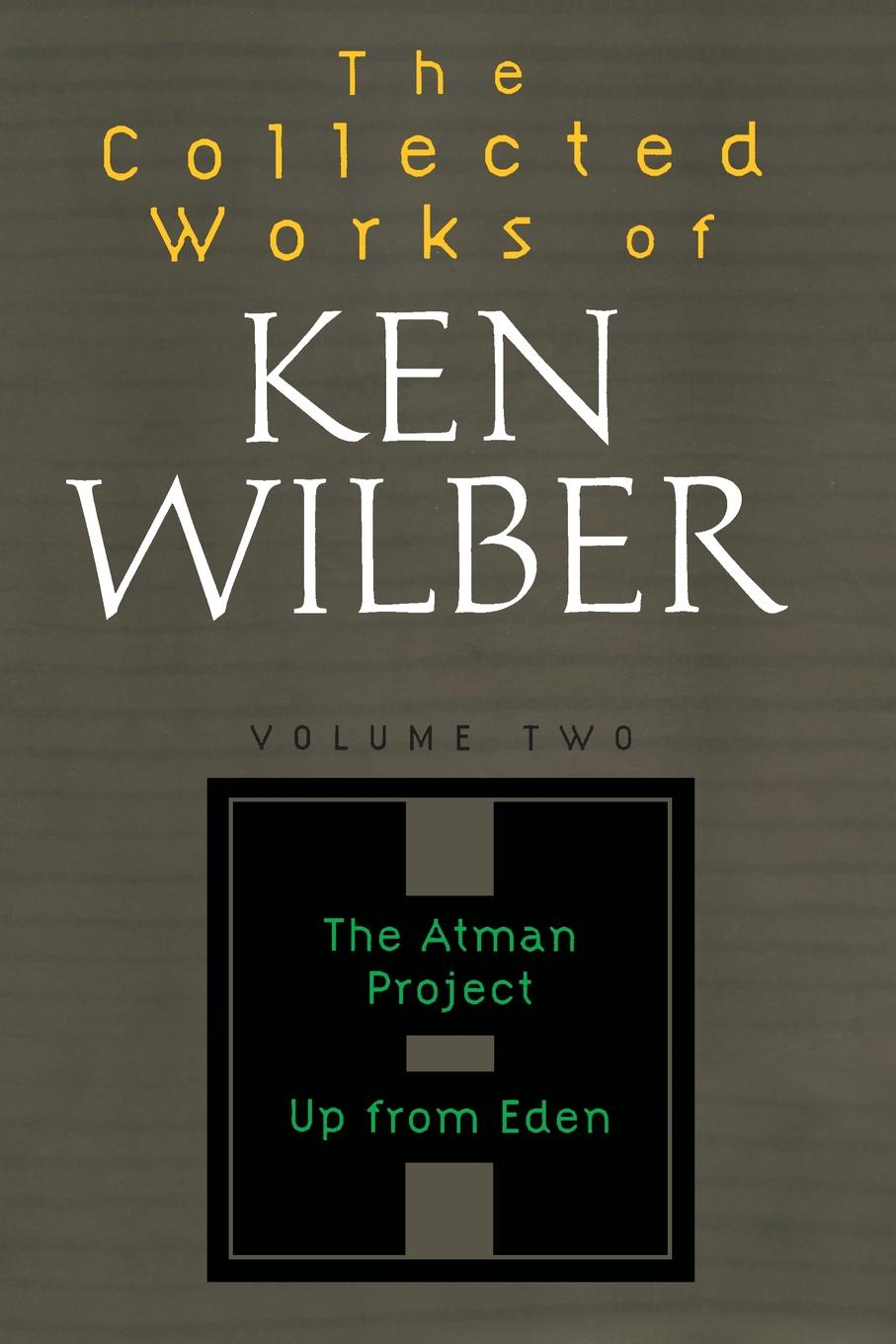 Ken Wilber Collected Works of Wilber, Volume 2