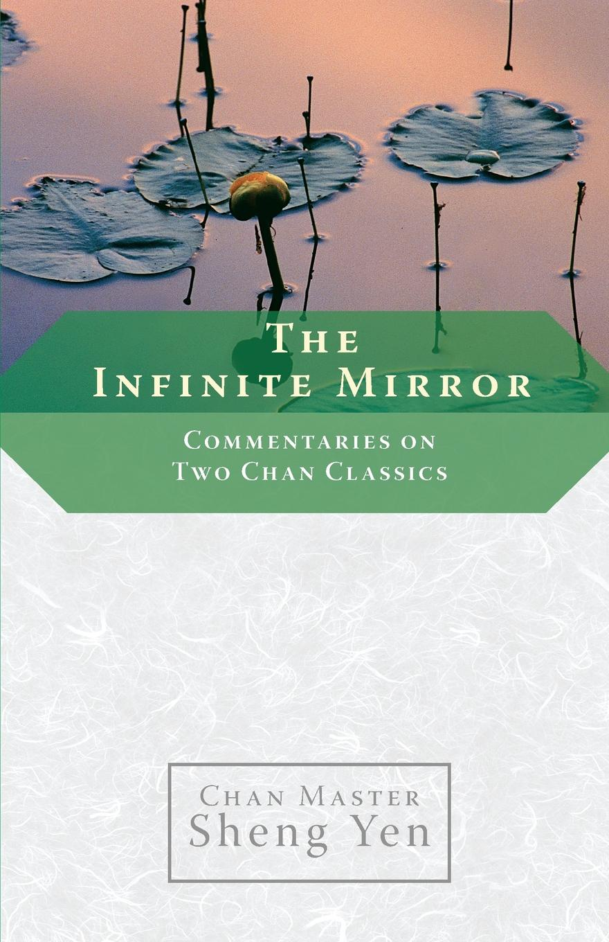 Master Sheng Yen The Infinite Mirror. Commentaries on Two Chan Classics the diversity of iceland two color mirror dichroic mirror gem identification