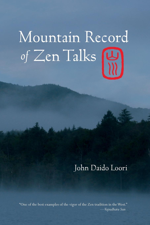 John Daido Loori Mountain Record of Zen Talks