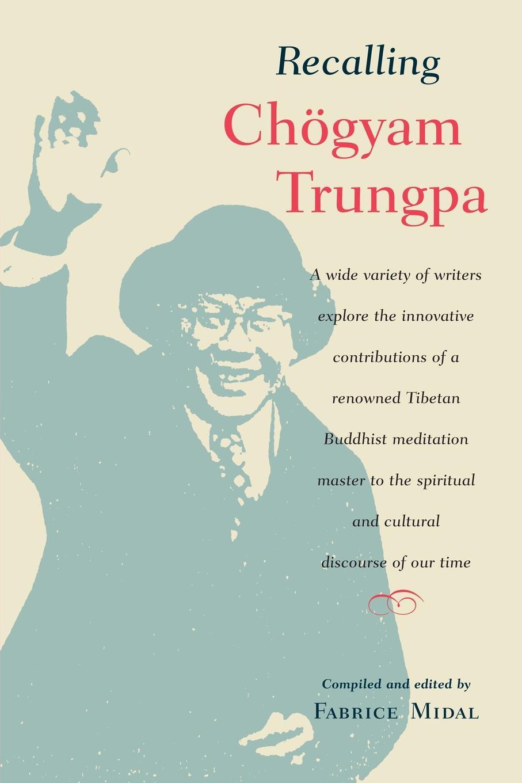 Fabrice Midal Recalling Chogyam Trungpa