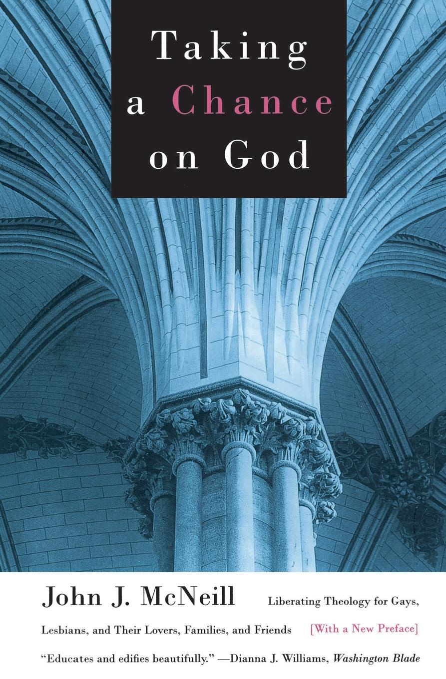 Taking a Chance on God. Liberating Theology for Gays, Lesbians, and Their Lovers, Families, and Friends