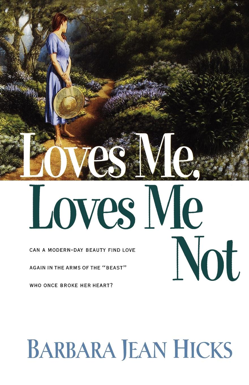 Barbara Jean Hicks Loves Me, Loves Me Not цена и фото