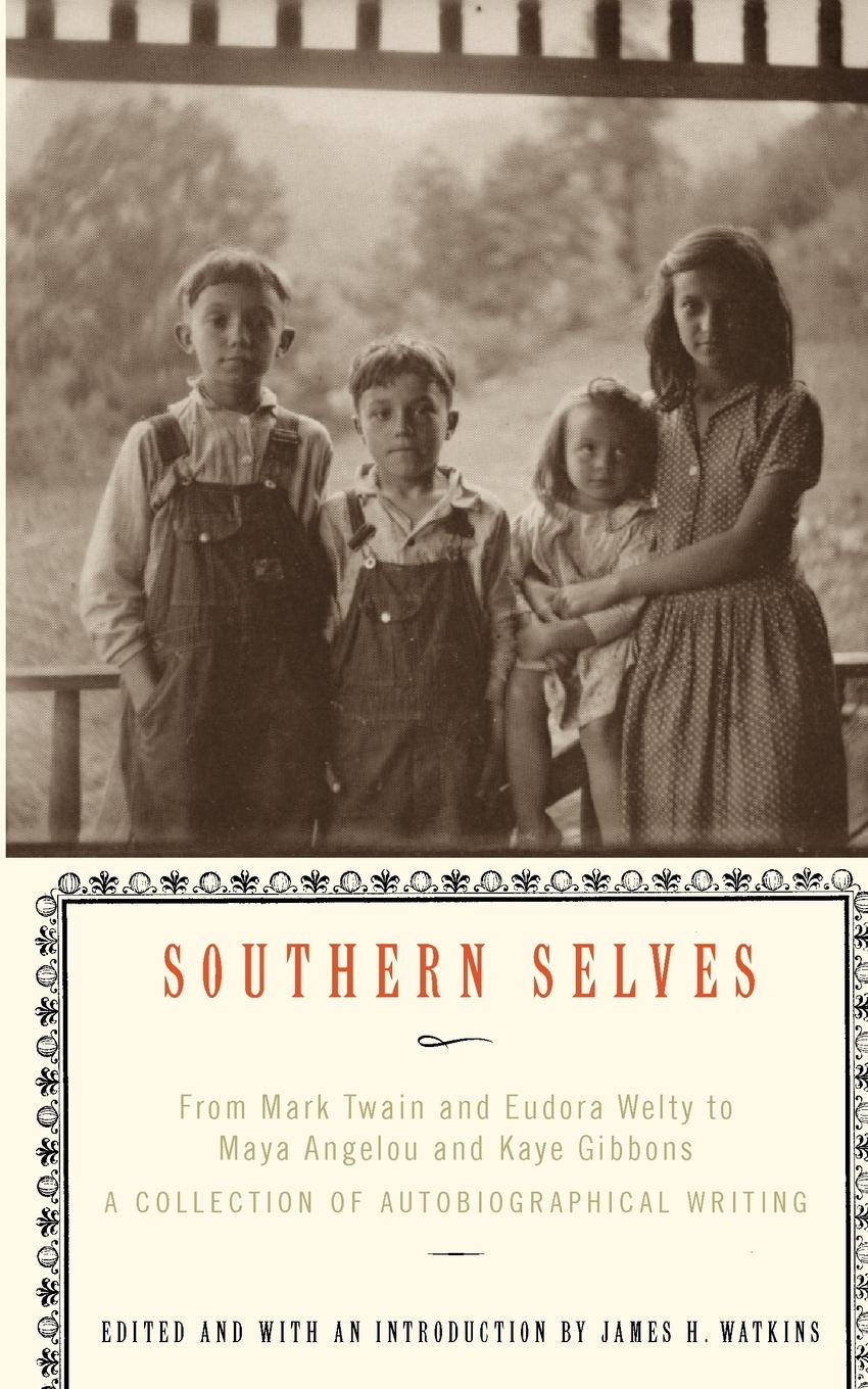 цены на Southern Selves. From Mark Twain and Eudora Welty to Maya Angelou and Kaye Gibbons a Collection of Autobiographical Writing  в интернет-магазинах
