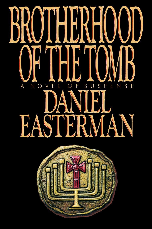 Daniel Easterman Brotherhood of the Tomb powers m babcock j the brotherhood 1