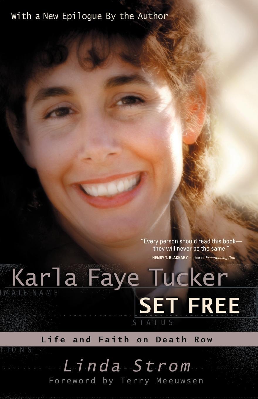 Linda Strom Karla Faye Tucker Set Free tucker loise body board book