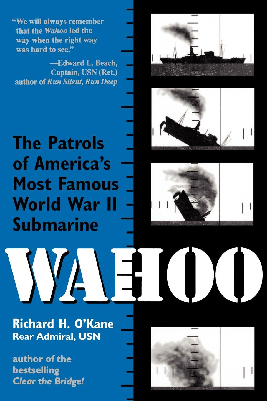 Richard H. O'Kane Wahoo. The Patrols of America's Most Famous World War II Submarine олег есипко world famous roses