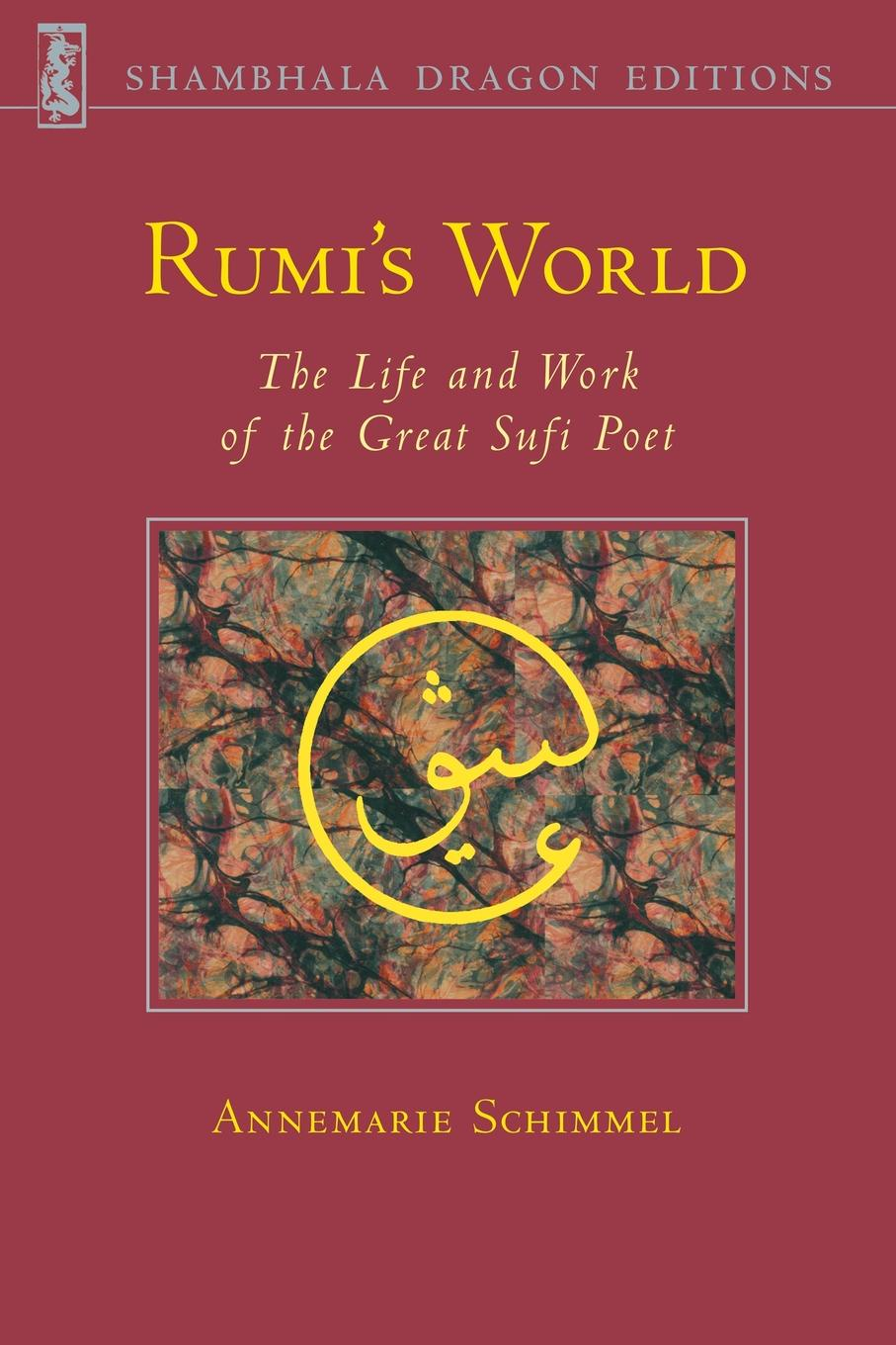 Annemarie Schimmel Rumi's World. The Life and Works of the Greatest Sufi Poet цены