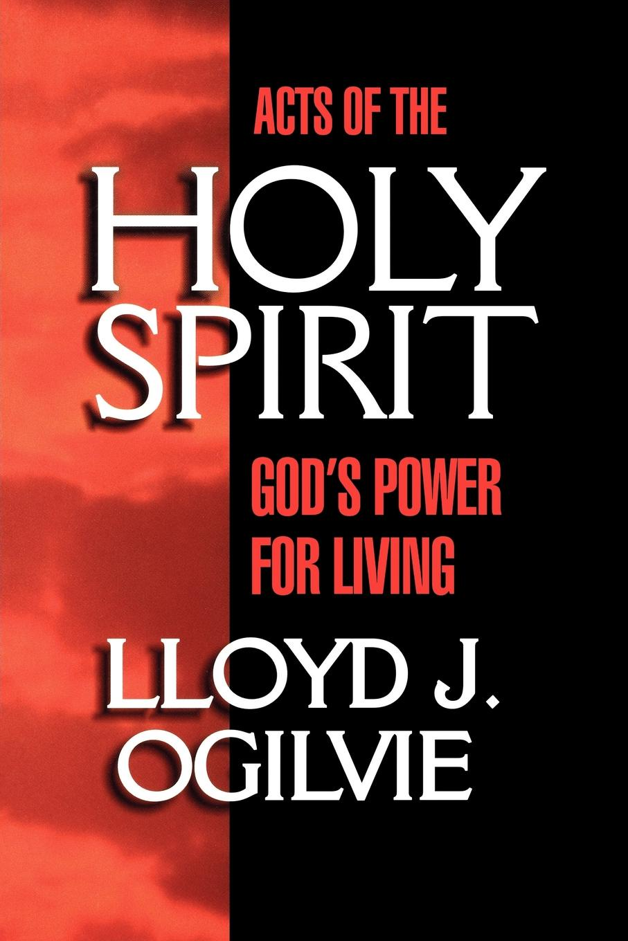 Lloyd John Ogilvie Acts of the Holy Spirit. God's Power for Living cygnet brown living today the power of now