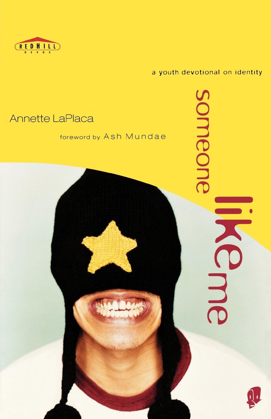 Annette Laplaca Someone Like Me. A Youth Devotional on Identity