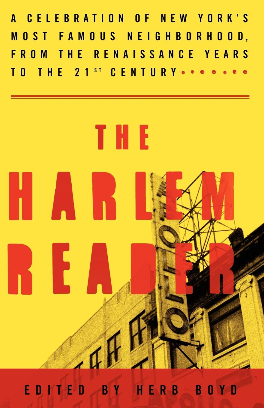 Herb Boyd The Harlem Reader. A Celebration of New York's Most Famous Neighborhood, from the Renaissance Years to the 21st Century shazam celebration 75 years