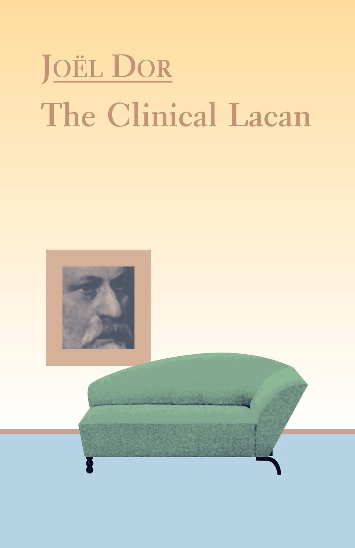Joel Dor, Susan Fairfield Clinical Lacan