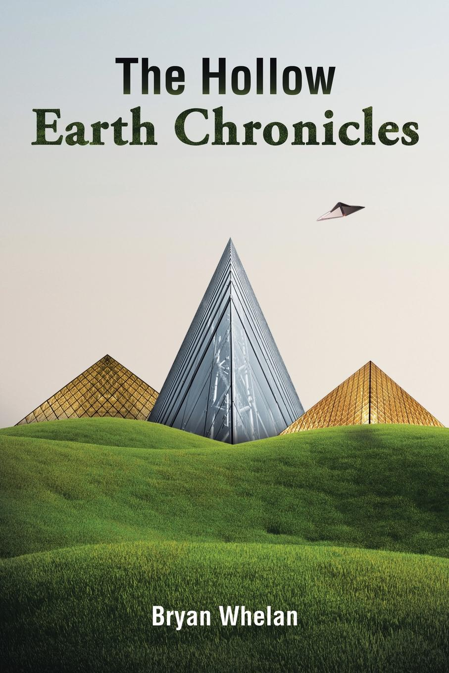 Bryan Whelan The Hollow Earth Chronicles