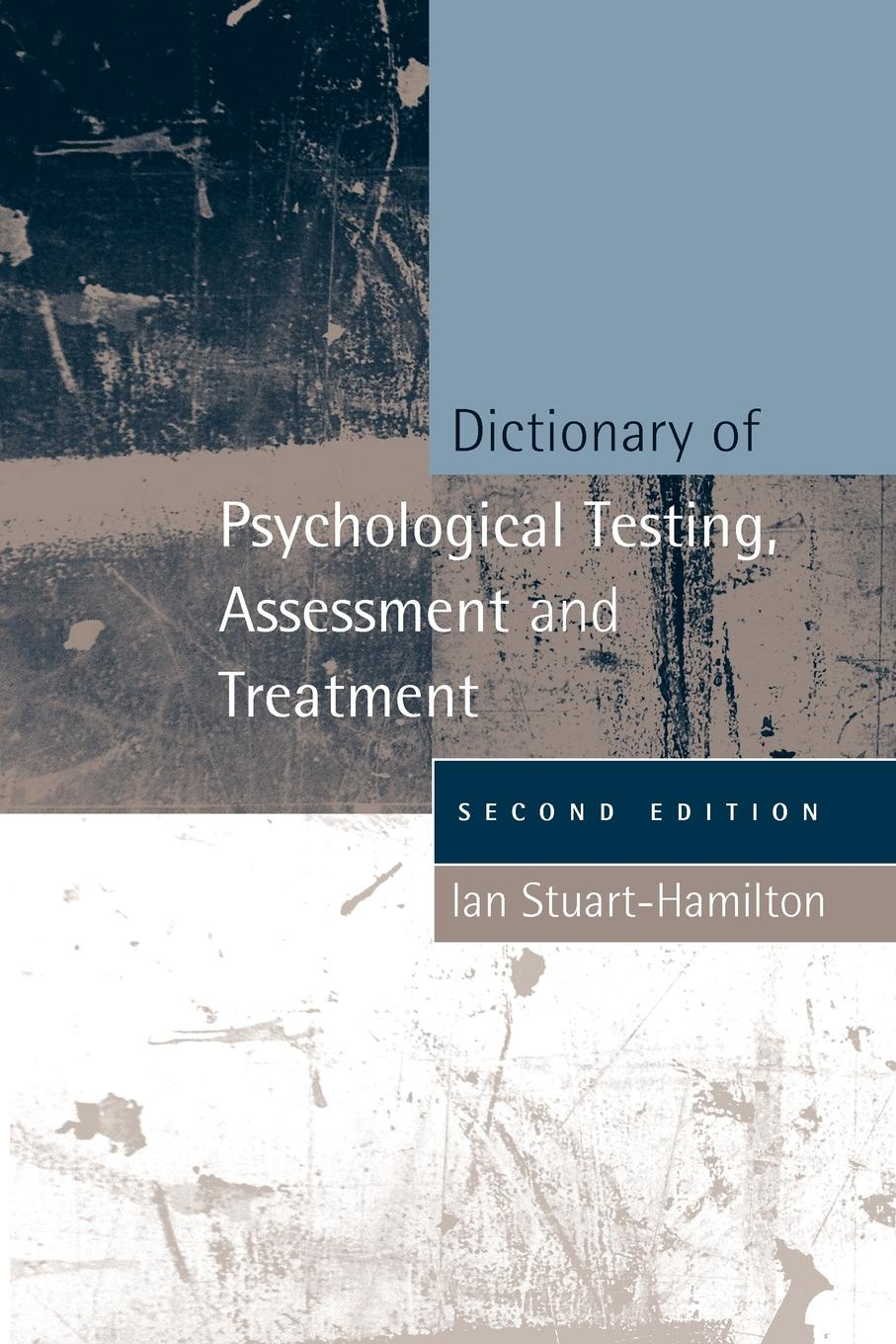 Ian Stuart-Hamilton Dictionary of Psychological Testing, Assessment and Treatment assessment and treatment of post burn itching