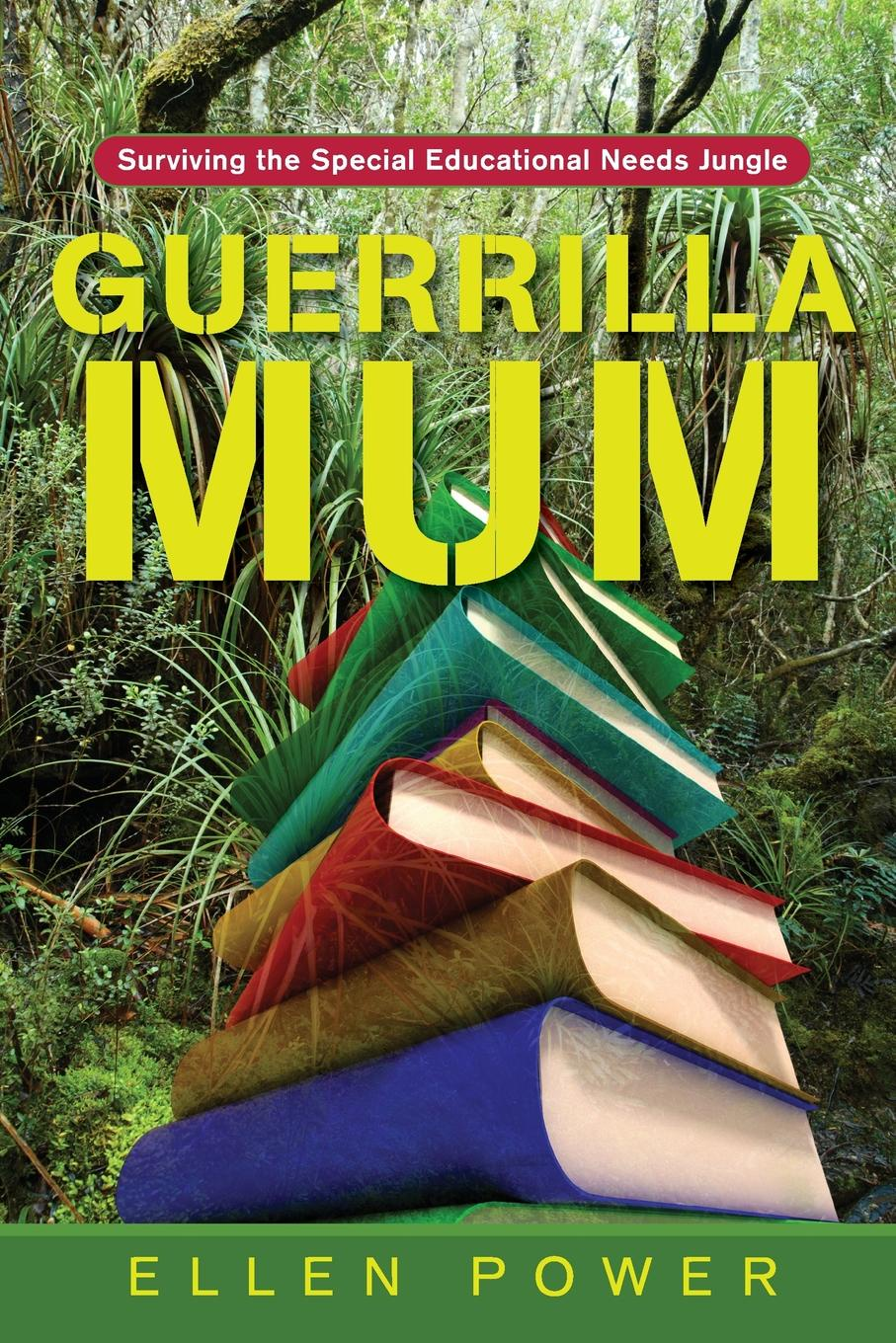 Ellen Power Guerrilla Mum. Surviving the Special Educational Needs Jungle mathematics and special educational needs