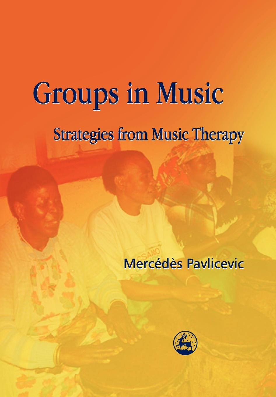 Mercedes Pavlicevic Groups in Music. Strategies from Music Therapy world music from poland
