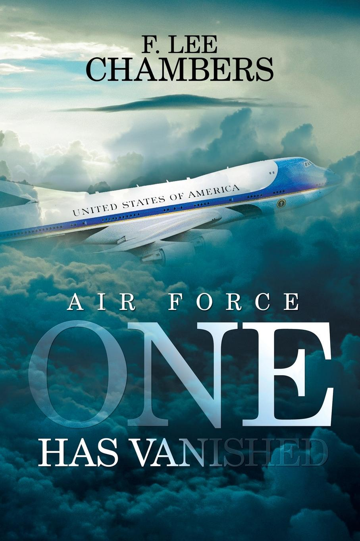 все цены на F. Lee Chambers Air Force One Has Vanished онлайн