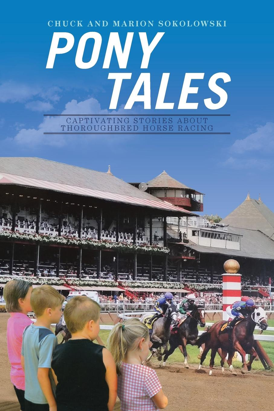 Фото - Chuck and Marion Sokolowski Pony Tales. Captivating Stories About Thoroughbred Horse Racing fold out horse and pony