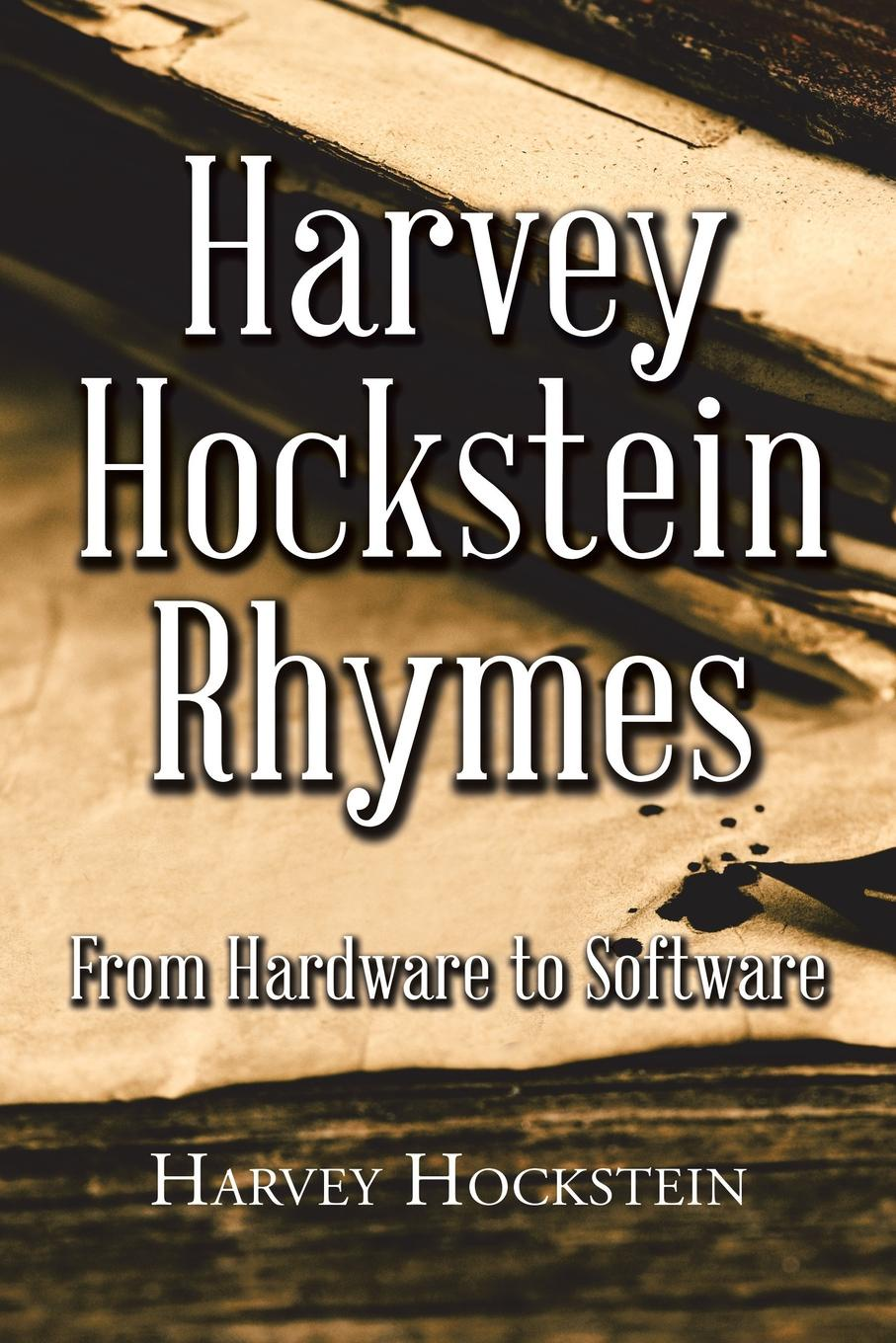 Harvey Hockstein Rhymes. From Hardware to Software