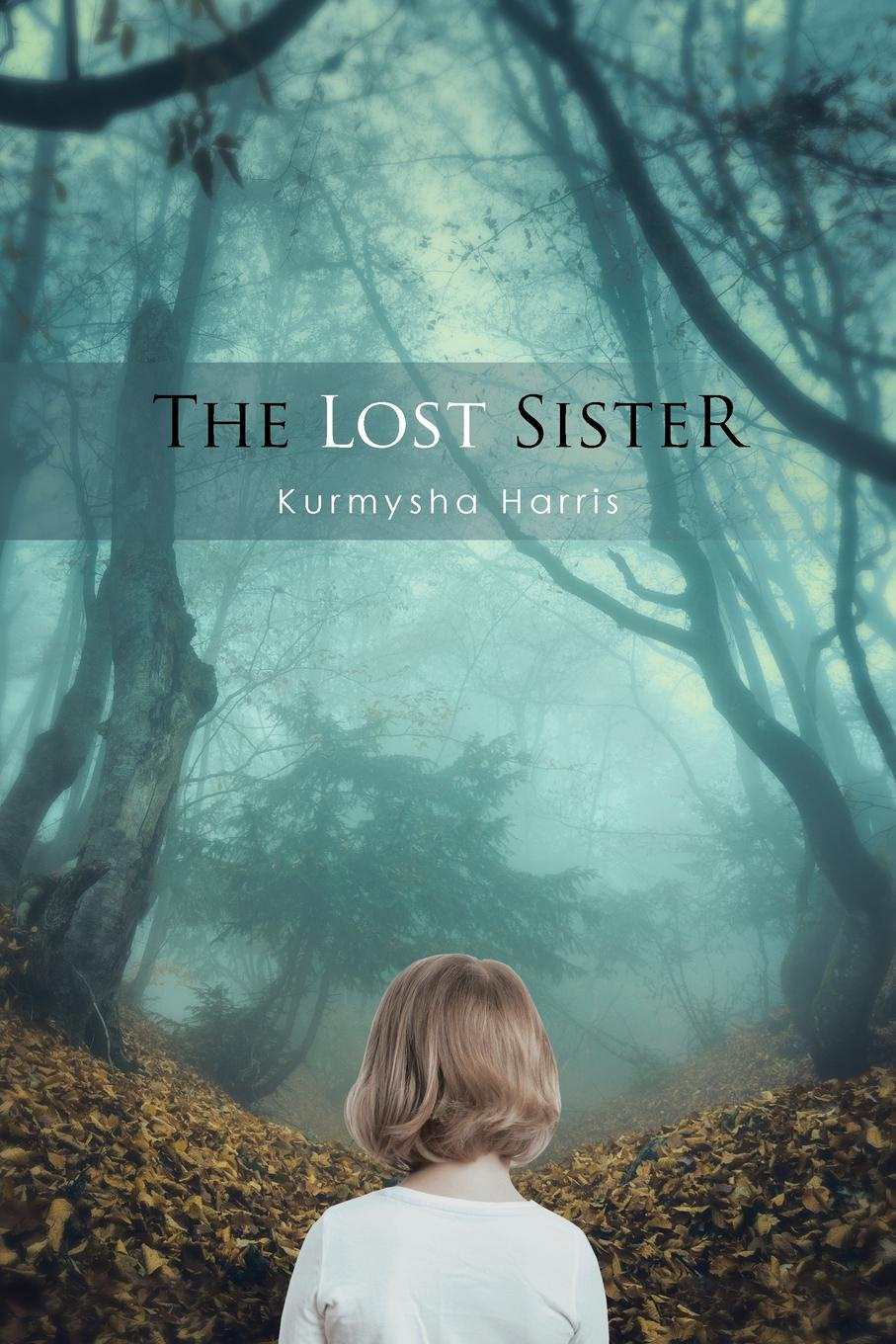 Kurmysha Harris The Lost Sister laura elliot the lost sister