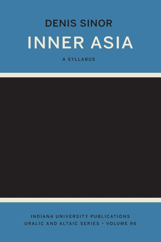 Denis Sinor Inner Asia. A Syllabus barbara sinor finding destiny