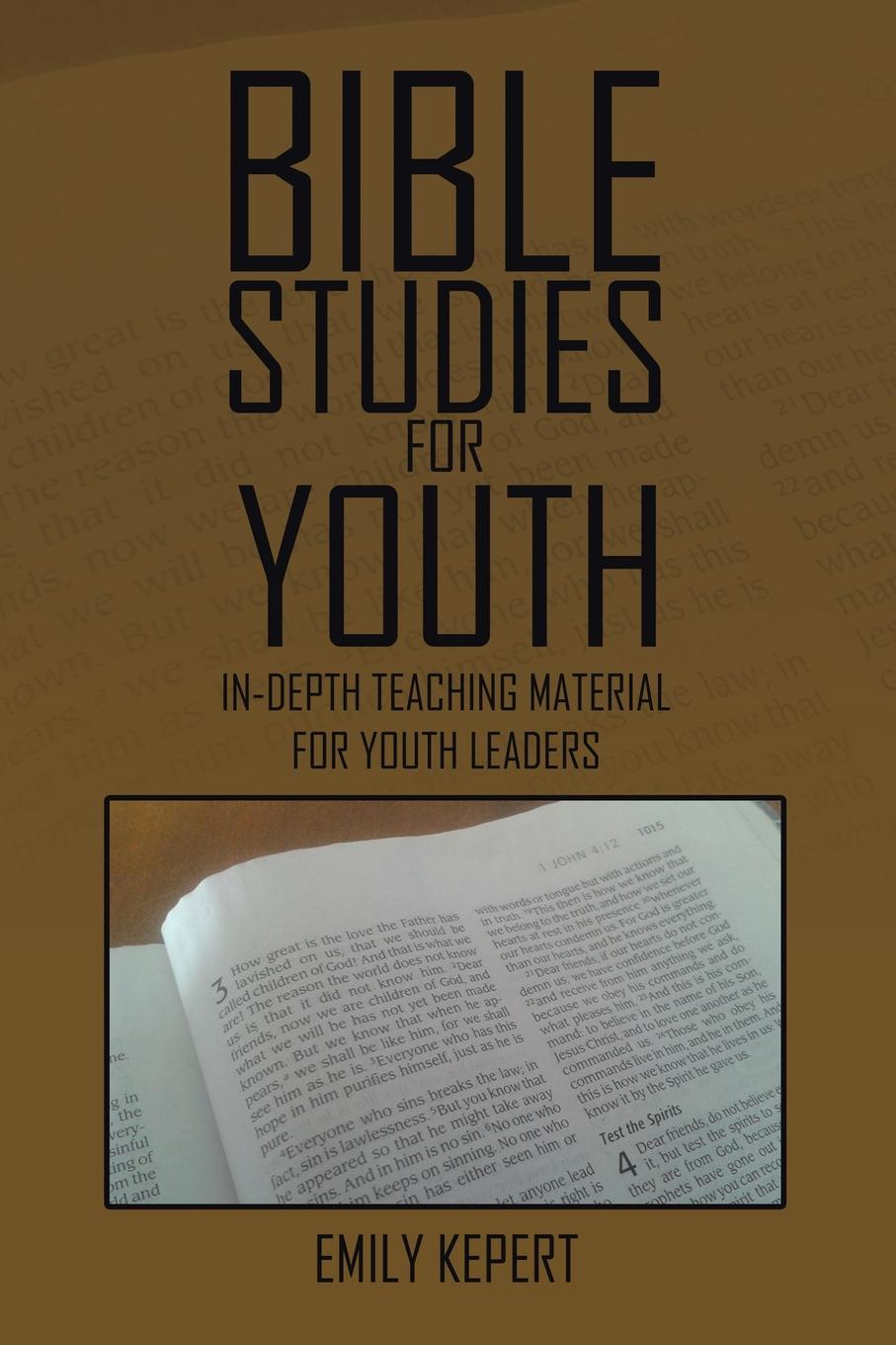Emily Kepert Bible Studies for Youth. In-depth teaching material for youth leaders
