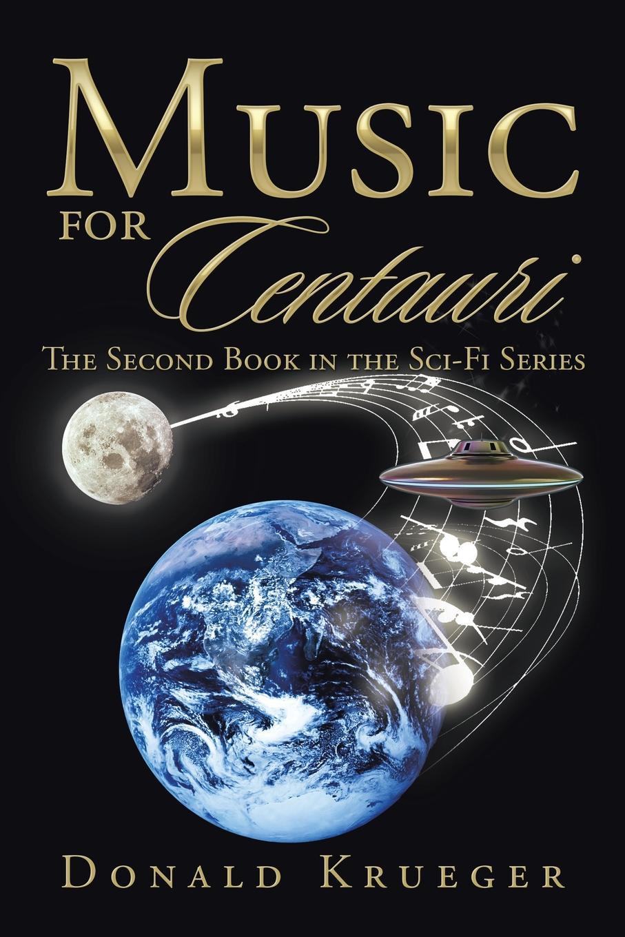 Фото - Donald Krueger Music for Centauri. The Second Book in the Sci-Fi Series dann hollis 1861 1939 second year music