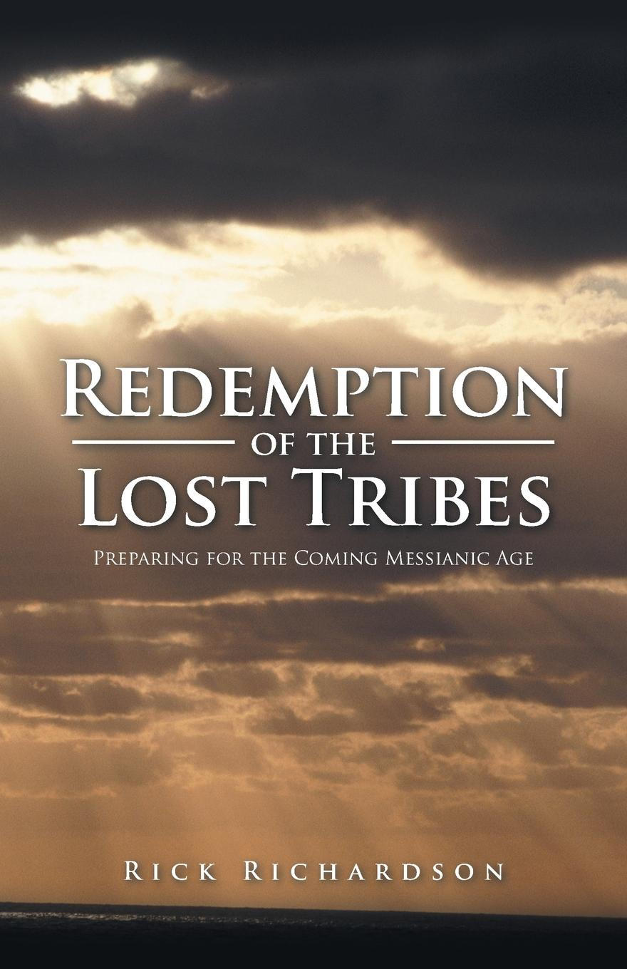 Rick Richardson Redemption of the Lost Tribes. Preparing for the Coming Messianic Age pamela tracy the price of redemption
