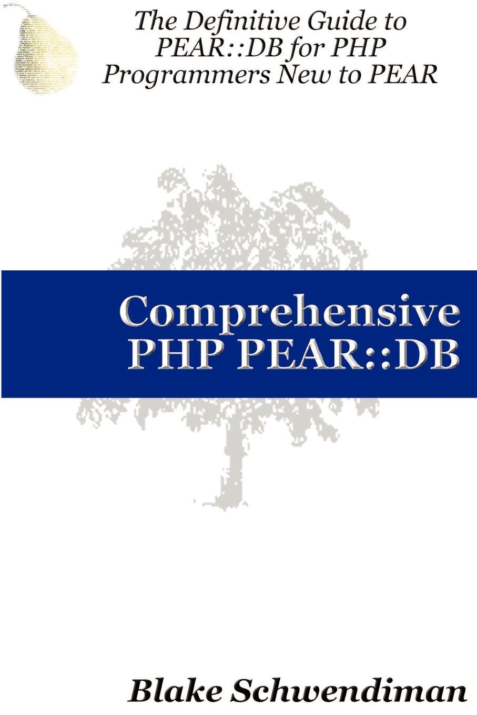 Blake Schwendiman Comprehensive PHP Pear. : DB pear wowo