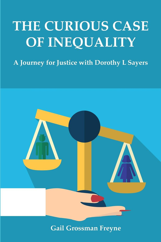Gail Grossman Freyne The Curious Case of Inequality