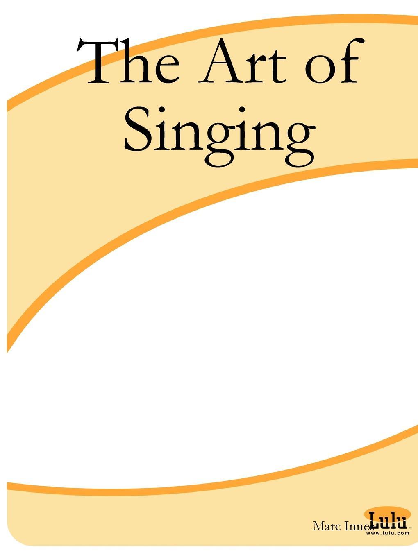 Marc Innes The Art of Singing marc de smedt chinese art of loving