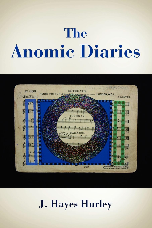 J. Hayes Hurley The Anomic Diaries sam binnie the baby diaries