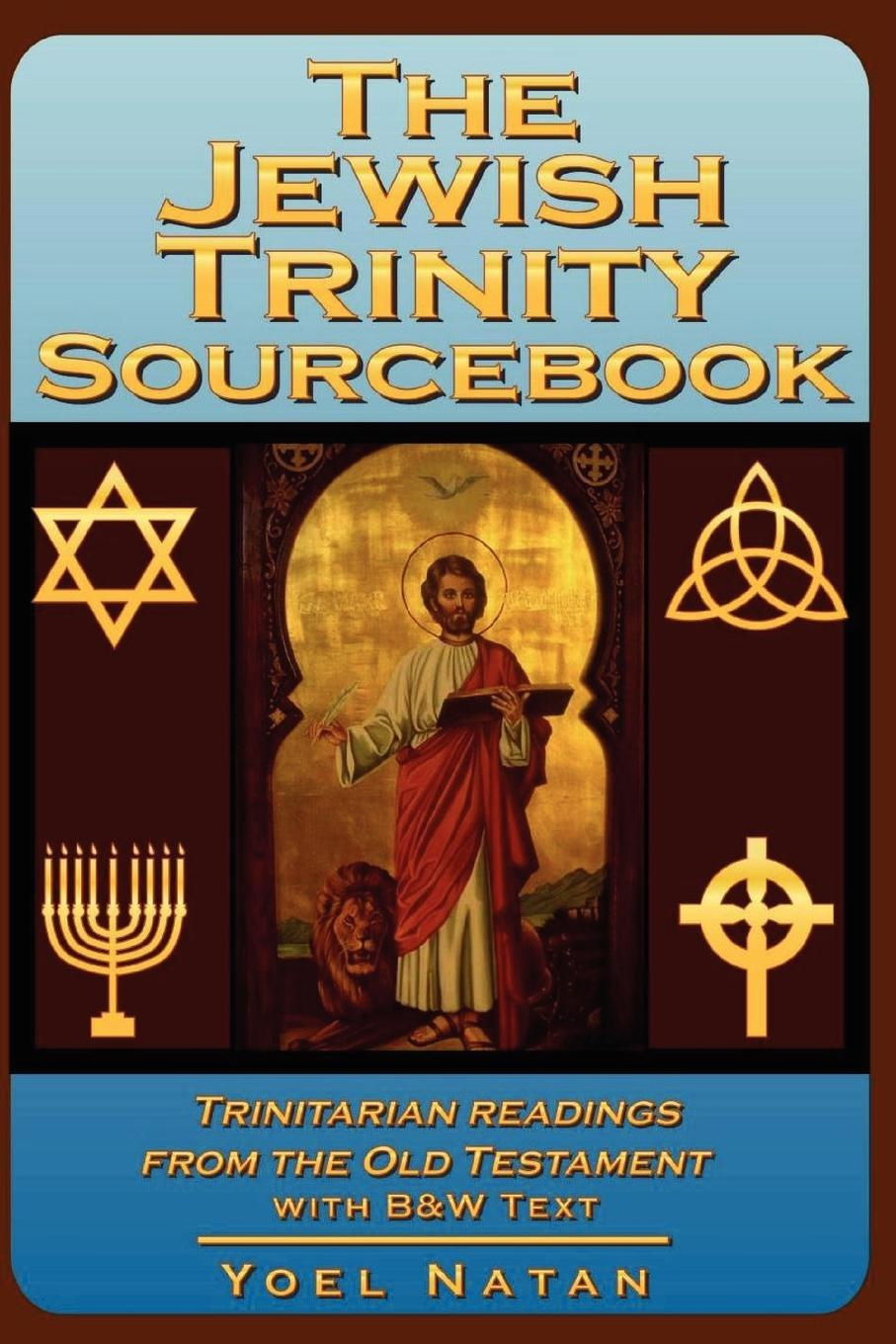 Yoel Natan The Jewish Trinity Sourcebook. Trinitarian Readings from the Old Testament d w thomas documents from old testament times