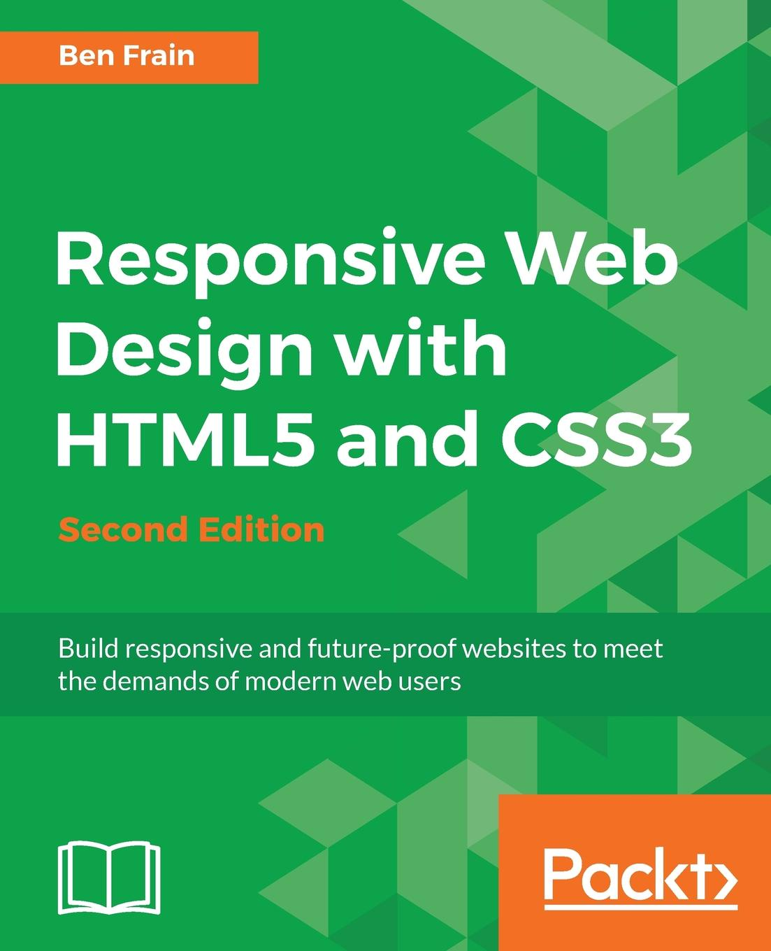 Ben Frain Responsive Web Design with HTML5 and CSS3 - Second Edition