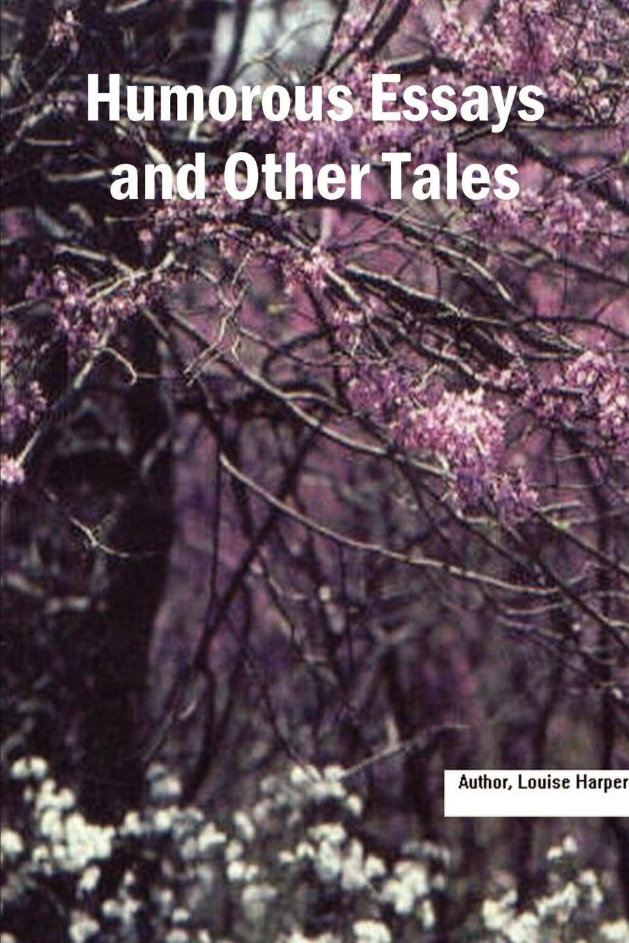 Louise Harper Humorous Essays and Other Tales tales speeches essays and sketches