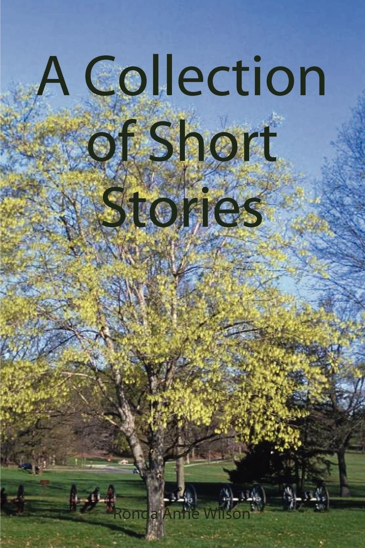 Ronda Anne Wilson A Collection of Short Stories a wilson n hitler a short biography