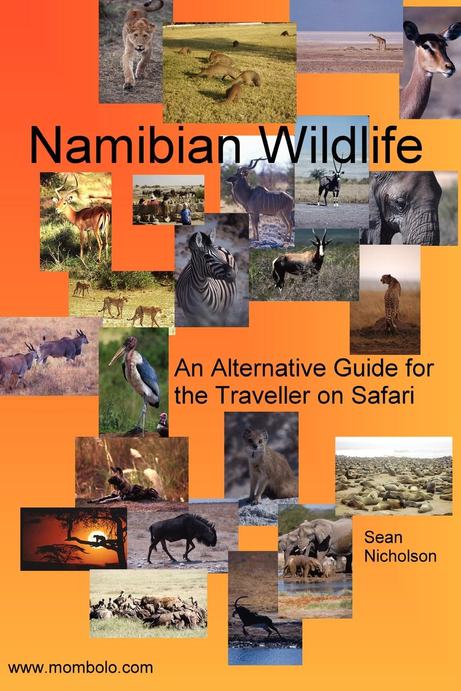 Фото - Sean Nicholson Namibian Wildlife - An Alternative Guide for the Traveller on Safari conceiving an alternative philosophical resources for an ecological civilization