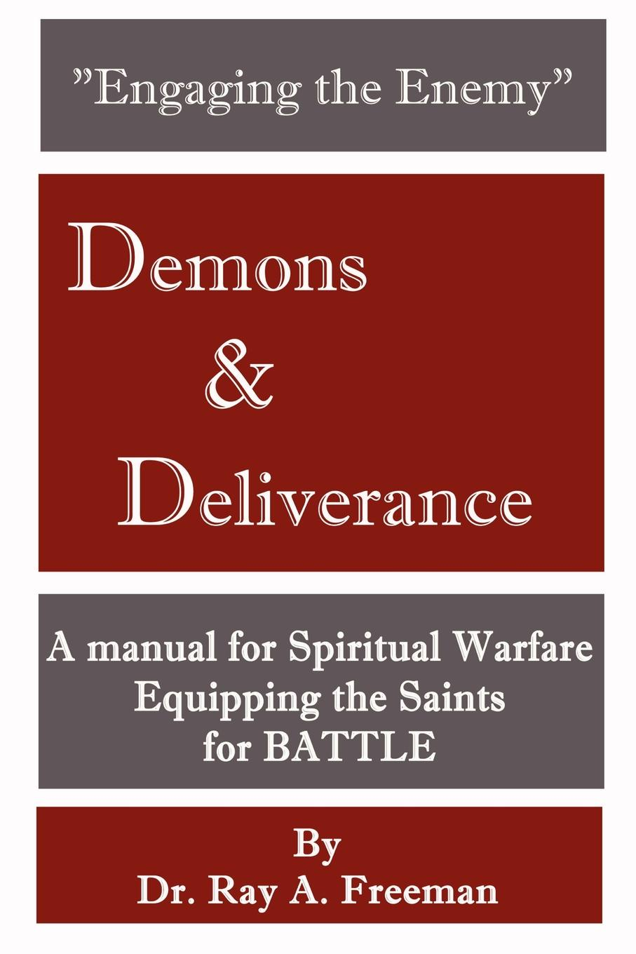 Ray Freeman Engaging the Enemy. Demons & Deliverance