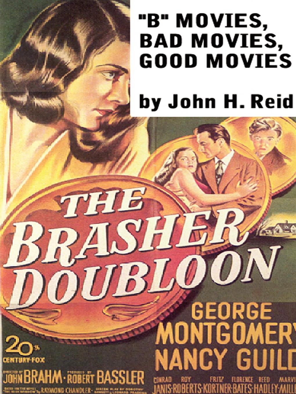 John Reid Hollywood Classics 2. B Movies, Bad Movies, Good Movies