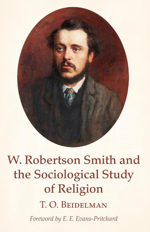лучшая цена T. O. Beidelman W. Robertson Smith and the Sociological Study of Religion