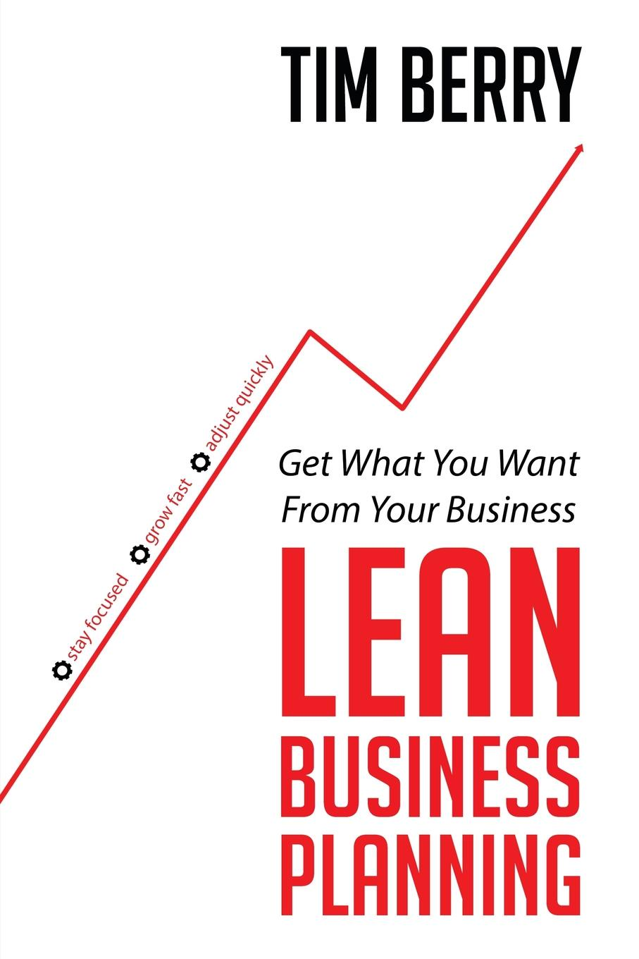 Tim Berry Lean Business Planning. Get What You Want From Your