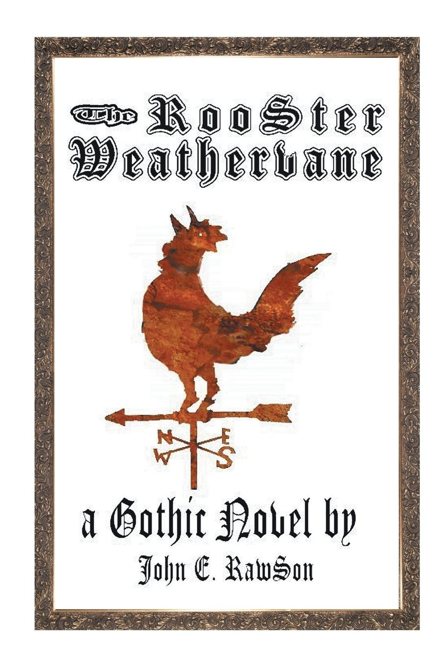 John E. Rawson The Rooster Weathervane the rooster bar