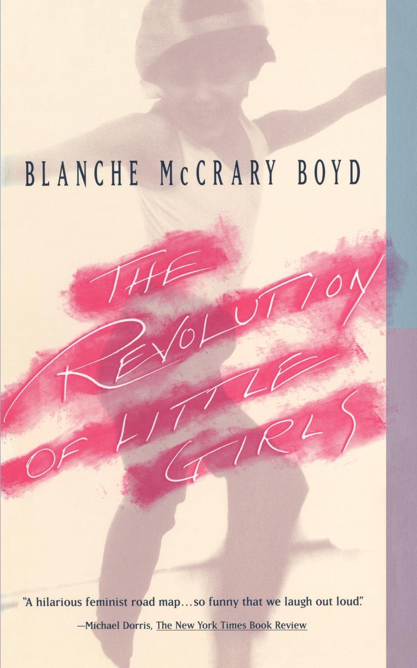 Blanche McCrary Boyd The Revolution of Little Girls