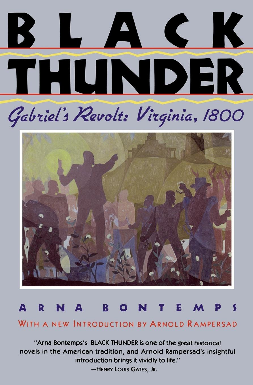 все цены на Arna Wendell Bontemps Black Thunder. Gabriel's Revolt: Virginia, 1800 онлайн