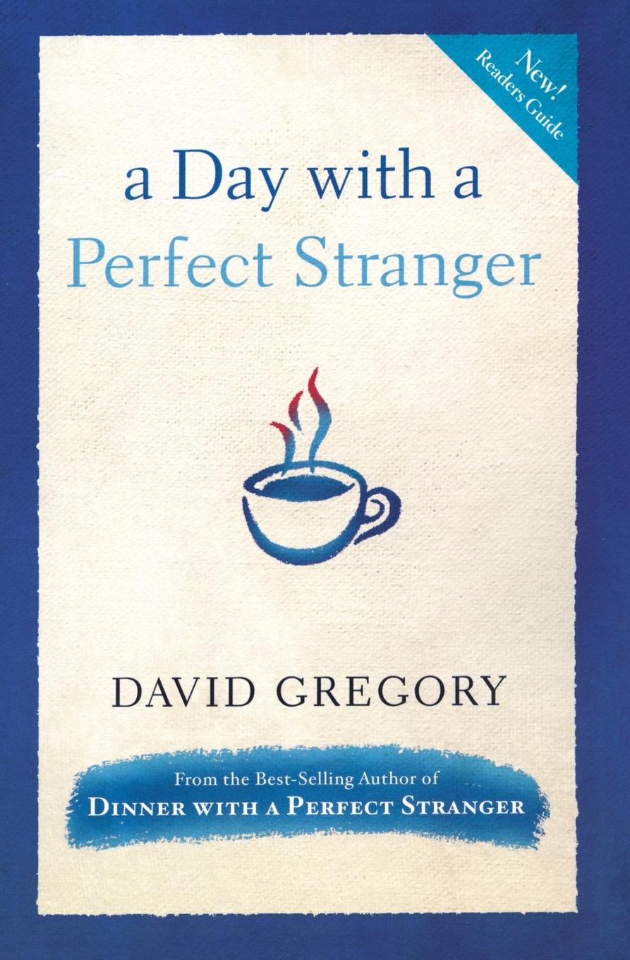 David Gregory A Day with a Perfect Stranger