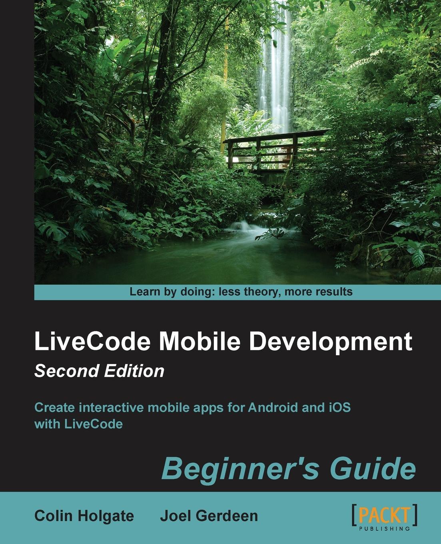 Joel Gerdeen, Colin Holgate LiveCode Mobile Development. Beginner's Guide - Second Edition джемпер colin s colin s mp002xm0w5w4